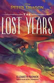Petes Dragon: The Lost Years, Elizabeth Rudnick; Disney Press