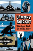 Who Could That Be at This Hour?, Lemony Snicket