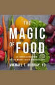 The Magic of Food Live Longer and Healthier--and Lose Weight--with the Synergetic Diet, ND Murray
