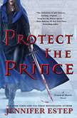Protect the Prince, Jennifer Estep
