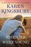 When We Were Young, Karen Kingsbury