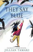 They Say Blue, Jillian Tamaki