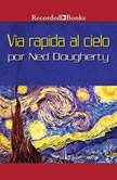 via rapida al cielo, Ned Dougherty