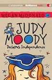 Judy Moody Declares Independence (Book #6), Megan McDonald