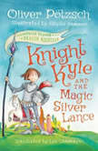 Knight Kyle and the Magic Silver Lance, Oliver Potzsch