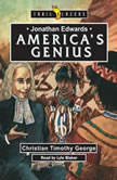 Jonathan Edwards: America's Genius, Christian Timothy George