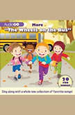 More The Wheels on the Bus 20 Fun Songs!, AudioGO