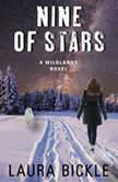 Nine of Stars A Wildlands Novel, Laura Bickle
