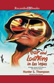 Fear and Loathing in Las Vegas A Savage Journey to the Heart of the American Dream, Hunter S. Thompson