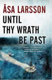 Until Thy Wrath Be Past, Asa Larsson