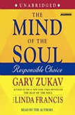 The Mind of the Soul Responsible Choice, Gary Zukav