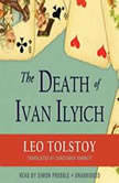 The Death of Ivan Ilyich, Leo Tolstoy; Translated by Constance Garnett