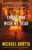 Those Who Wish Me Dead, Michael Koryta