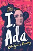 I, Ada Ada Lovelace: Rebel. Genius. Visionary, Julia Gray