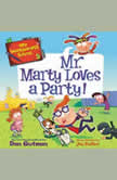 My Weirder-est School #5: Mr. Marty Loves a Party!, Dan Gutman