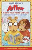 Arthur and the Scare-Your-Pants-Off Club A Marc Brown Arthur Chapter Book #2, Marc Brown