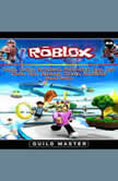 Roblox, Login, Codes, Download, Unblocked, App, Apk, Mods, Tips, Strategy, Cheats, Unofficial Game Guide, Guild Master