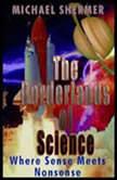 The Borderlands of Science Where Sense Meets Nonsense, Michael Shermer
