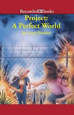 Project A Perfect World, Gary Paulsen