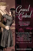 Grand Central Original Stories of Postwar Love and Reunion, Melanie Benjamin