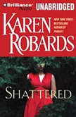 Shattered, Karen Robards