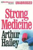 Strong Medicine, Arthur Hailey