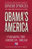 Obamas America Unmaking the American Dream, Dinesh DSouza