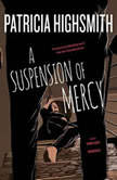 A Suspension of Mercy, Patricia Highsmith