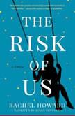 The Risk of Us, Rachel Howard