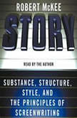 Story Style, Structure, Substance, and the Pri, Robert McKee