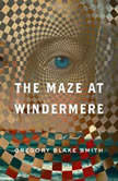 The Maze at Windermere, Gregory Blake Smith