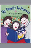 My Family is Forever, Nancy Carlson
