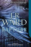 Rapture A Novel of the Fallen Angels, J.R. Ward