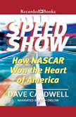 New York Times Speed Show How Nascar Won the Heart of America, Dave Caldwell