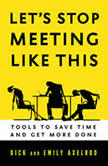 Let's Stop Meeting Like This Tools to Save Time and Get More Done, Dick Axelrod