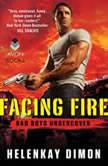 Facing Fire Bad Boys Undercover, HelenKay Dimon