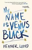 My Name Is Venus Black, Heather Lloyd