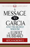A Message to Garcia And Treasured Wisdom, Elbert Hubbard