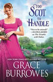 Too Scot to Handle, Grace Burrowes