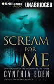 Scream For Me A Novel of the Night Hunter, Cynthia Eden