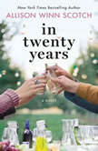 In Twenty Years, Allison Winn Scotch