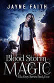 Blood Storm Magic, Jayne Faith