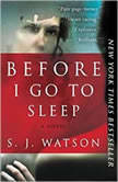 Before I Go To Sleep, S. J. Watson