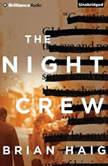 The Night Crew, Brian Haig