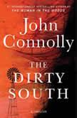 The Dirty South A Thriler, John Connolly