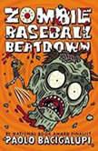 Zombie Baseball Beatdown, Paolo Bacigalupi