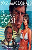 The Barbarous Coast, Ross Macdonald