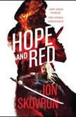 Hope and Red, Jon Skovron