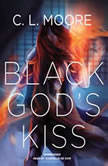 Black Gods Kiss, C. L. Moore