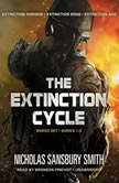 The Extinction Cycle Boxed Set Extinction Horizon, Extinction Edge, and Extinction Age, Nicholas Sansbury Smith